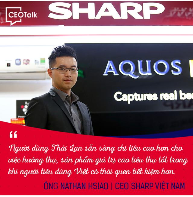 CEO Sharp Việt Nam: Người dùng Việt tiết kiệm hơn người Thái Lan, Nhật Bản - Ảnh 4.