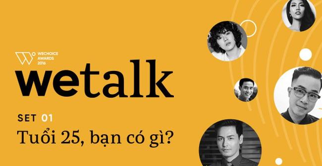 25 tuổi, bạn có gì? Và tuổi 25 của MC Phan Anh, Tiên Tiên, Lan Khuê, nhà thơ Phong Việt... họ có gì?