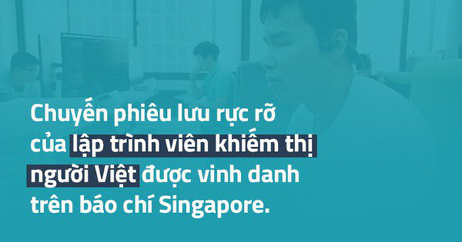 """Chàng lập trình viên khiếm thị người Việt được vinh danh trên báo nước ngoài: """"Tôi không muốn mình trở nên đặc biệt"""""""