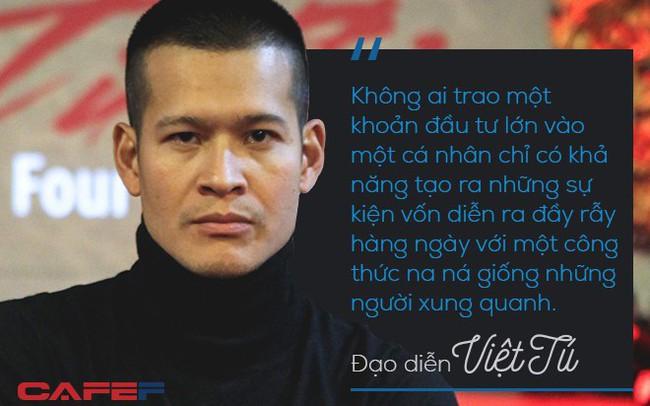"""Đạo diễn Việt Tú: Thuyết phục nhà đầu tư """"xuống tiền"""" hàng trăm tỷ không phải chuyện năm nay nghĩ, năm sau làm được luôn!"""