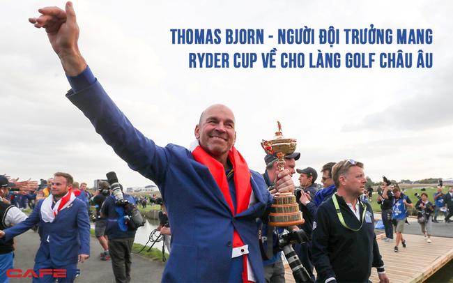 Con đường đem Ryder Cup và niềm tự hào về cho cả châu Âu của golfer Thomas Bjorn
