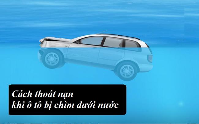 Bí quyết thoát thân khi ô tô gặp nạn dưới nước: Phản ứng càng nhanh bạn càng có cơ hội sống sót