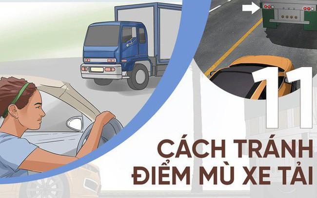[Photo Story] 11 bí quyết lái xe sống còn bạn phải nhớ khi gặp xe tải