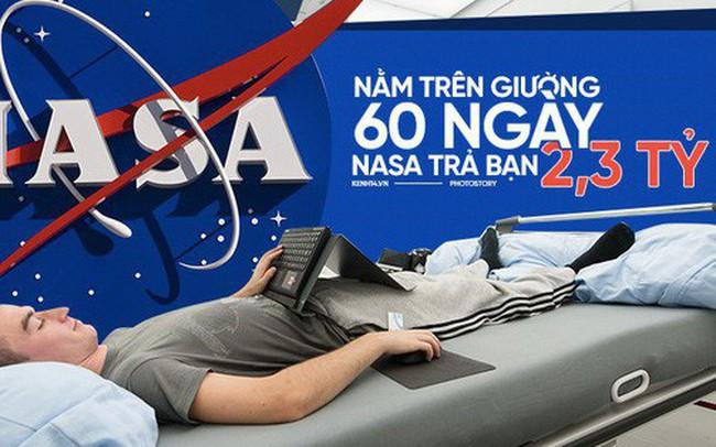 Việc nhẹ lương cao: Chỉ việc nằm trong 60 ngày, NASA trả bạn 2,3 tỷ đồng