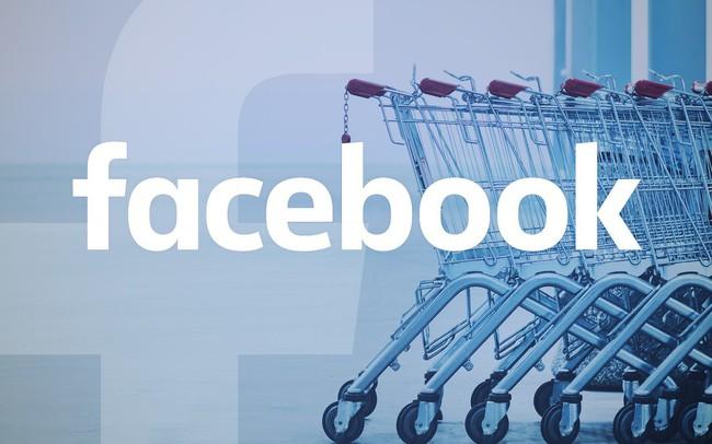 Facebook tiến thêm một bước vào thị trường mua sắm trên mạng xã hội?