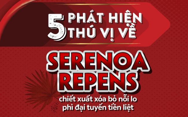 5 phát hiện thú vị về Serenoa Repens - chiết xuất xóa bỏ nỗi lo phì đại tuyến tiền liệt