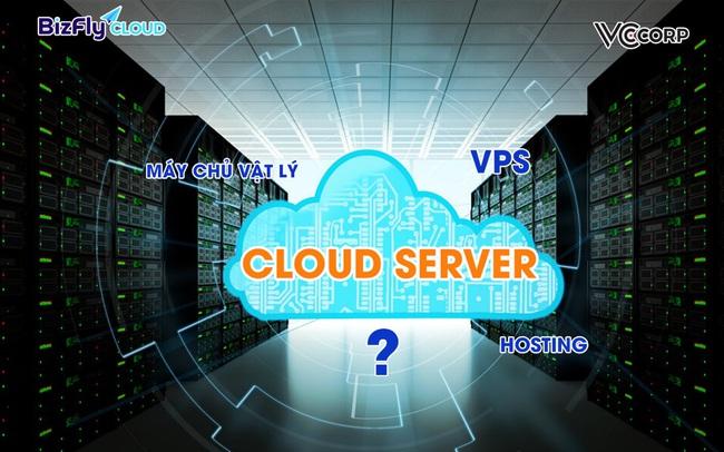 Cloud Server đủ tính năng chỉ từ 89.000 - Giải pháp ưu việt thay thế Máy chủ vật lý, VPS, Hosting cho doanh nghiệp thời 4.0