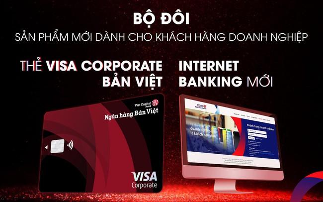 Ra mắt bộ đôi thẻ tín dụng và Internet Banking mới, ngân hàng Bản Việt mang đến nhiều tiện ích nổi bật cho khách hàng doanh nghiệp