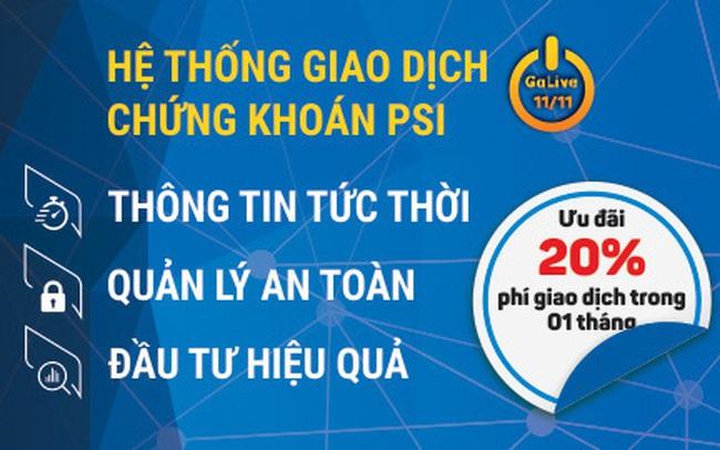 PSI triển khai hệ thống giao dịch chứng khoán mới, ưu đãi 20% phí giao dịch