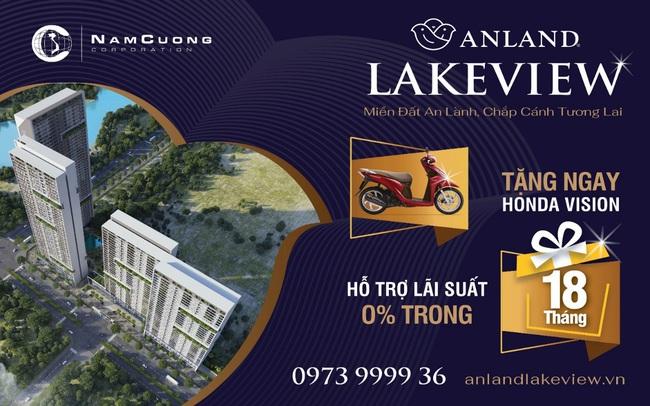 Anland Lakeview: Chính sách bán hàng hỗ trợ tài chính tối đa cho người mua