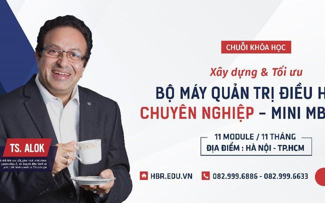 """Tiến sĩ Alok Bharadwaj: """"Các nhà lãnh đạo doanh nghiệp ở Việt Nam rất """"đói khát"""" kiến thức"""""""
