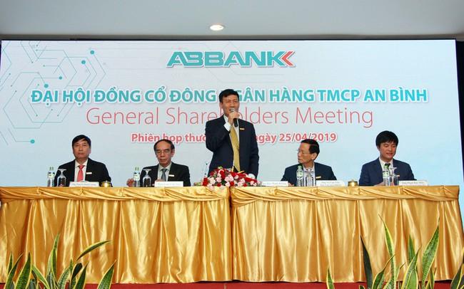 ĐHCĐ ABBank: Đặt mục tiêu lãi 1.220 tỷ trong năm 2019, niêm yết cổ phiếu trên HoSE và chuyển hội sở ra Hà Nội