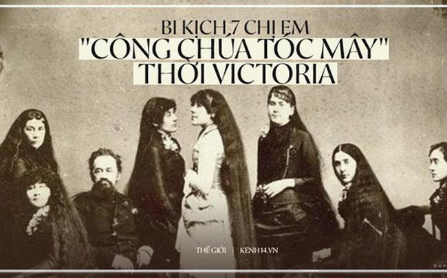 """7 chị em """"công chúa tóc mây"""" thời Victoria: Giàu sang nhờ vẻ ngoài kỳ ảo nhưng tan rã vì những mối tình sai lầm, cuối đời đầy bi kịch"""