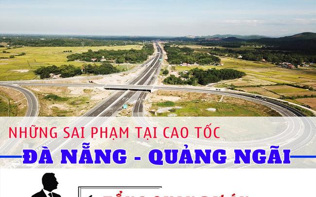 Infographic: Những sai phạm tại cao tốc Đà Nẵng - Quảng Ngãi