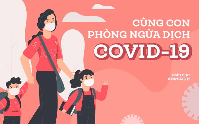 10 việc cha mẹ phải ghi nhớ và dạy con cùng làm để phòng ngừa dịch Covid-19 hiệu quả