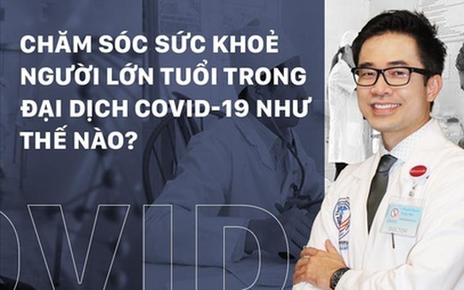 Chăm sóc sức khoẻ người lớn tuổi trong đại dịch Covid-19 như thế nào?
