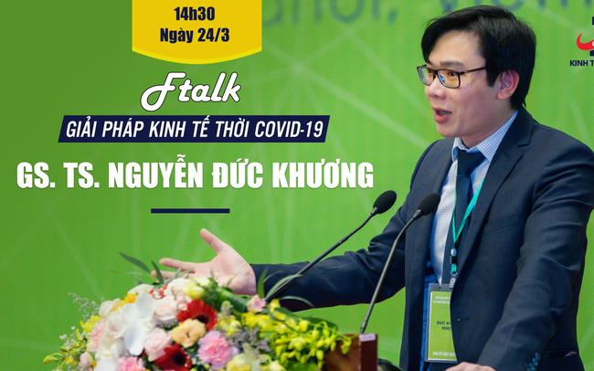 GS.TS Nguyễn Đức Khương: Chính phủ Việt Nam đã có những giải pháp rất chủ động và kịp thời!