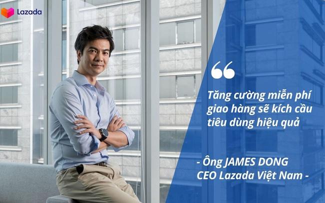 CEO Lazada Việt Nam: Tăng cường miễn phí giao hàng sẽ kích cầu tiêu dùng hiệu quả