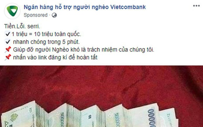 """Xuất hiện fanpage """"Ngân hàng hỗ trợ người nghèo"""" nhận đổi 1 triệu lấy 10 triệu, chạy quảng cáo rầm rộ trên Facebook: Cẩn thận tiền mất tật mang!"""