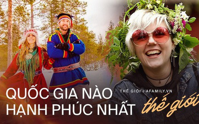 Ngày quốc tế Hạnh phúc: Covid-19 đang làm cả thế giới chao đảo, đâu là quốc gia đạt đến hạnh phúc trọn vẹn nhất mà không lo dịch bệnh?