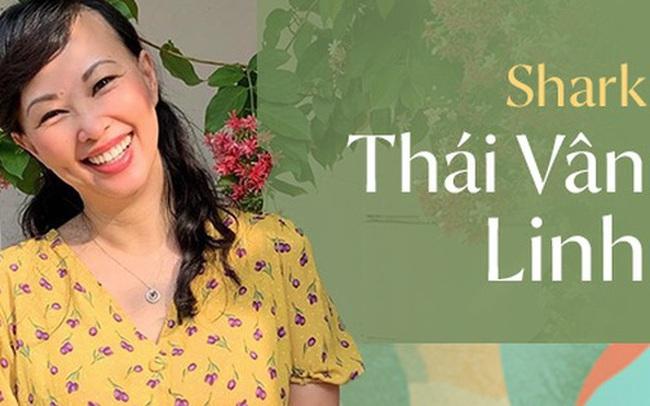 Shark Thái Vân Linh: Bạn không thể nhận được cuộc sống mà bạn mong muốn, bạn chỉ có thể làm việc để có được cuộc sống đó