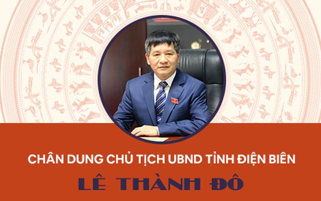 Chân dung Chủ tịch UBND tỉnh Điện Biên Lê Thành Đô
