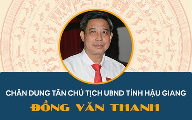 Infographic: Chân dung tân Chủ tịch UBND tỉnh Hậu Giang Đồng Văn Thanh