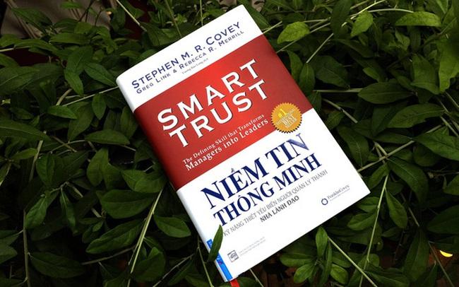 Niềm tin thông minh - Bí quyết biến người quản lý thành nhà lãnh đạo tài năng
