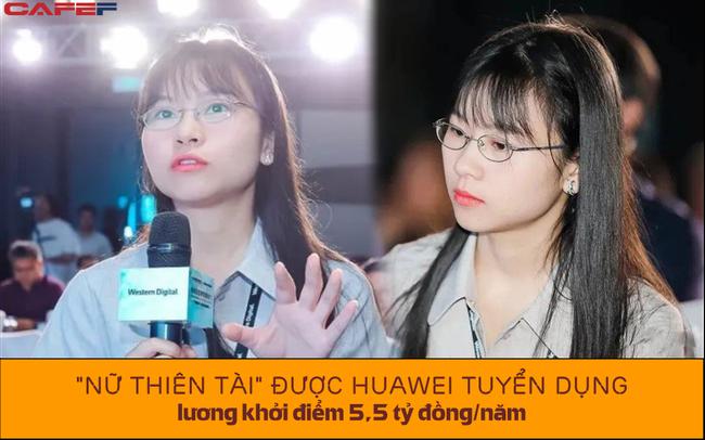 Nữ thiên tài được Huawei tuyển dụng với lương 5,5 tỷ đồng/năm: Là tiến sĩ NVM, SMR, khả năng hùng biện tiếng Anh lưu loát, nhận sự săn đón từ hàng loạt tập đoàn công nghệ hàng đầu