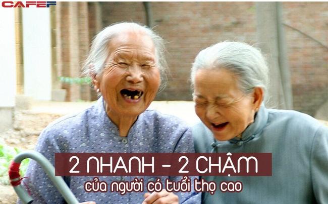 """Người tuổi thọ cao thường có """"2 nhanh, 2 chậm"""": Những ai duy trì lâu dài là tín hiệu đáng mừng cho sức khỏe"""