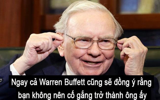 """Học theo kinh nghiệm làm giàu kinh điển của Warren Buffett, nhưng tại sao bạn vẫn chưa """"thoát nghèo"""": Lý do là điều khiến bạn tỉnh ngộ!"""
