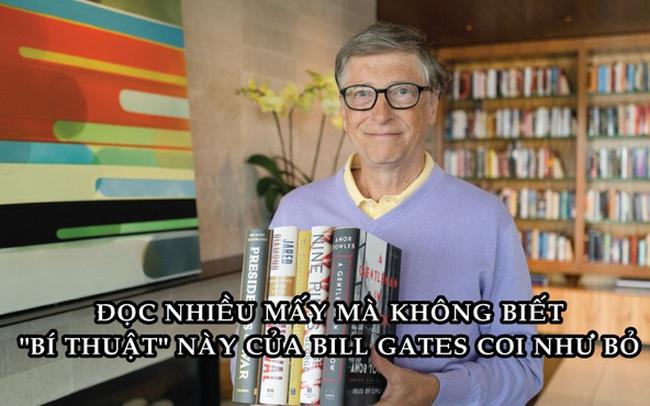 """""""Bí thuật"""" giúp Bill Gates đọc nhiều mà không 'rơi rụng' thông tin, không biết áp dụng thì cũng như 'gió thoảng mây trôi'"""