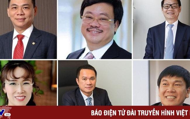Việt Nam lần đầu có 6 tỷ phú USD: Người giàu giàu hơn sau COVID-19