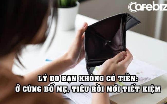 Lý do bạn không có tiền: Ở cùng bố mẹ, tiết kiệm những khoản còn lại sau chi tiêu