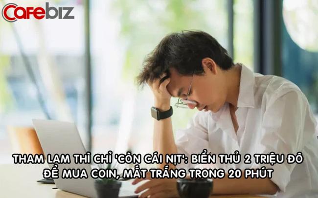 Thanh niên biển thủ 2 triệu USD để mua coin, trắng tay sau 20 phút, phải nhập viện điều trị
