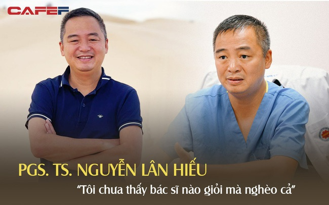 """PGS. TS. Nguyễn Lân Hiếu: """"Kinh doanh hay chơi chứng khoán, 17-18 tuổi cũng có thể trở thành tỷ phú; còn bác sĩ thường ổn định kinh tế khi tóc đã muối tiêu"""""""