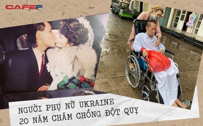 Người vợ Ukraine 20 năm chăm chồng Việt đột quỵ: Nơi nào có gia đình, nơi đó là nhà, là quê hương!