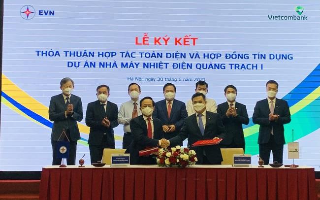 Vietcombank cấp tín dụng hơn 27.000 tỷ đồng cho EVN làm dự án Nhiệt điện Quảng Trạch 1