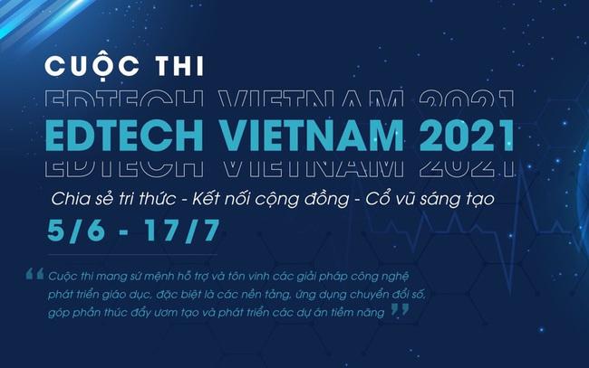 EDTECH VIETNAM 2021 - Cuộc thi tìm kiếm ngôi sao khởi nghiệp trong lĩnh vực giáo dục nhận đơn đăng ký từ 5/6