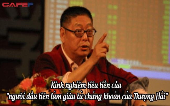 """Kinh nghiệm tiêu tiền của """"người đầu tiên làm giàu từ chứng khoán của Thượng Hải"""": Hạnh phúc và thoải mái chính là nguyên tắc tiêu tiền!"""