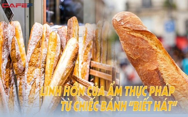 """Bí mật của món ăn gây nghiện nhất nước Pháp: Linh hồn của ẩm thực từ những chiếc bánh """"biết hát"""""""