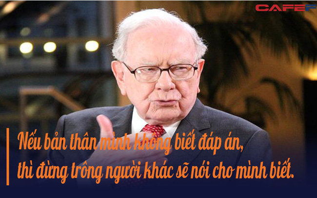 """Câu nói ẩn chứa thông điệp thành công của Warren Buffett, ngắn gọn nhưng không mấy ai làm được: """"Tôi chỉ làm những việc hoàn toàn hiểu rõ, nếu không hiểu tôi sẽ không làm"""""""