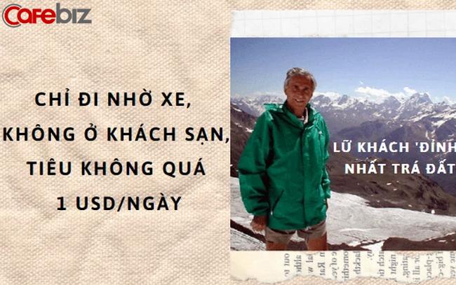 Cụ ông 83 tuổi từng đi qua mọi quốc gia và vùng lãnh thổ trên thế giới, tiêu không quá 1 USD/ngày