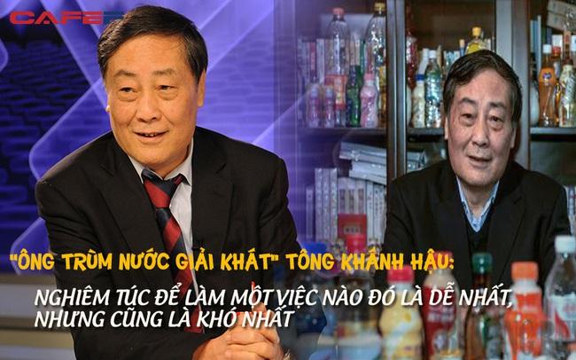 """""""Vua đồ uống"""" Tông Khánh Hậu: Nửa đời nghèo khó, khởi nghiệp năm 42 tuổi, 3 lần trở thành người giàu nhất Trung Quốc nhờ làm 1 điều duy nhất suốt 32 năm qua"""