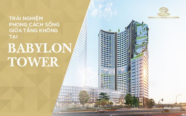 Trải nghiệm phong cách sống giữa tầng không tại Babylon Tower