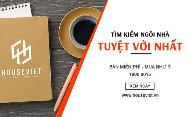 Đăng là bán - tìm là thấy - Trải nghiệm mới cùng hệ thống TMĐT bất động sản Houseviet.vn