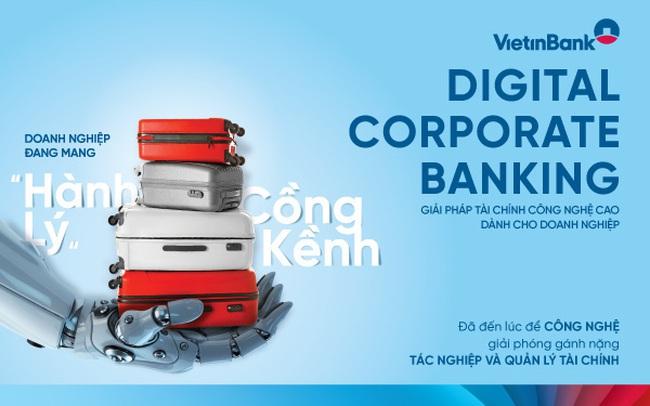 VietinBank Digital Corporate Banking - Bước chuyển mình hướng tới khách hàng