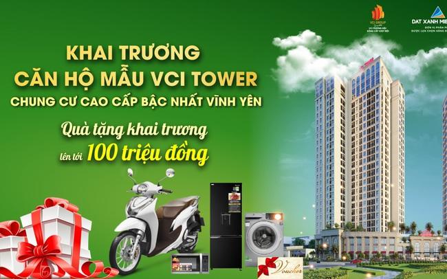 Khai trương căn hộ mẫu VCI Tower Vĩnh Yên: Sản phẩm đẳng cấp điểm sáng đầu tư