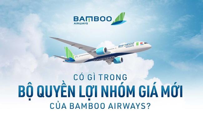Có gì trong bộ quyền lợi nhóm giá mới của Bamboo Airways?