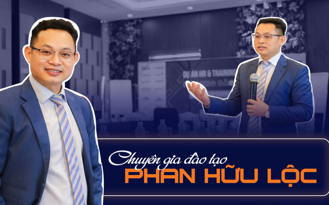 """Trainer Phan Hữu Lộc: Đào tạo doanh nghiệp như xây dựng một công trình, mọi sự sao chép """"rập khuôn"""" đều mang đến tổn thất cho người sử dụng!"""